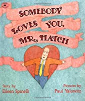 Somebody Loves You, Mr. Hatch (paperback) by Eileen Spinelli(1996-01-01)