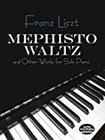 Liszt: Mephisto Waltz and Other Works for Solo Piano