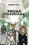 FAUNA TINDERIANA: Historias reales sobre los especímenes que acechan ahí fuera...