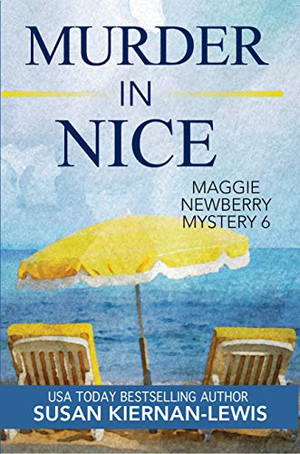 Murder in Nice: A Provence and French Riviera Television Travel Guide Mystery (The Maggie Newberry Mystery Series Book 6)
