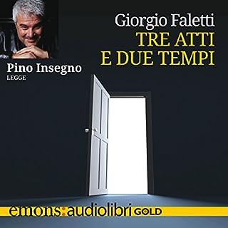 Tre atti e due tempi                   Di:                                                                                                                                 Giorgio Faletti                               Letto da:                                                                                                                                 Pino Insegno                      Durata:  3 ore e 10 min     128 recensioni     Totali 4,5