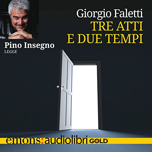 Tre atti e due tempi audiobook cover art