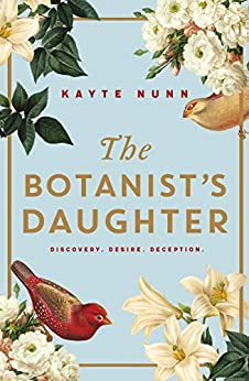 The Botanist's Daughter: The most gripping and heartwrenching historical novel you'll read in 2020! (English Edition) par [Kayte Nunn]