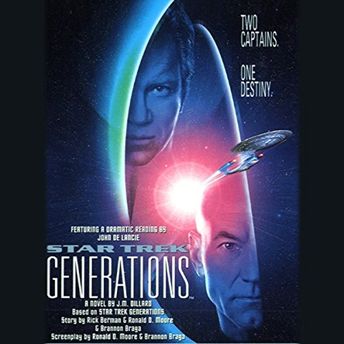 Star Trek: Generations (Adapted)                   By:                                                                                                                                 J.M. Dillard                               Narrated by:                                                                                                                                 John de Lancie                      Length: 2 hrs and 57 mins     23 ratings     Overall 4.3
