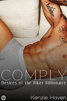 Comply: Desires of the Biker Billionaire (Billionaire Biker series Book 3) by [Kenzie Haven]