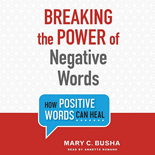 Breaking the Power of Negative Words audiobook cover art