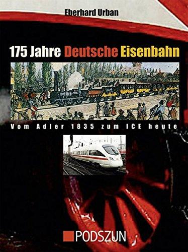 175 Jahre Deutsche Eisenbahn: Vom Adler 1835 zum ICE heute
