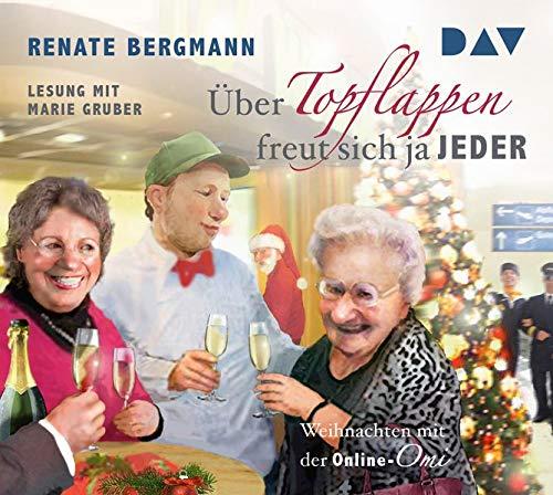 Ãœber Topflappen freut sich ja jeder: Weihnachten mit der Online-Omi (2 CDs) (Die Online-Omi)