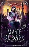 Vampire Dynasty, tome 3 : Magie de sang par Phaeton