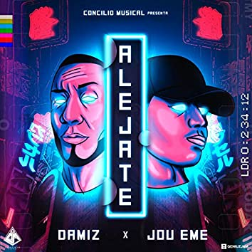 Alejate (feat. Jou Eme)