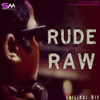 Rude Raw