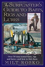 The Surfcaster's Guide to Baits, Rigs & Lures: Over 50 Time-TEsted Baits, Rigs and Lures--and How to Fish Them