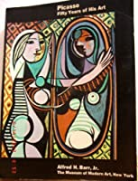 Picasso: Fifty Years of His Art