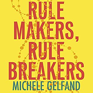 Rule Makers, Rule Breakers     How Culture Wires Our Minds, Shapes Our Nations and Drives Our Differences              By:                                                                                                                                 Michele J. Gelfand                               Narrated by:                                                                                                                                 Katherine Fenton                      Length: 8 hrs and 20 mins     1 rating     Overall 5.0