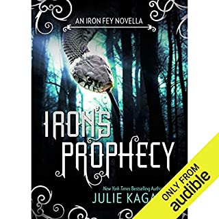 Iron's Prophecy                   By:                                                                                                                                 Julie Kagawa                               Narrated by:                                                                                                                                 Khristine Hvam                      Length: 2 hrs and 41 mins     584 ratings     Overall 4.5