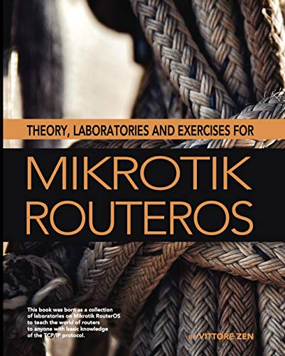 Theory, laboratories and exercises for Mikrotik RouterOS (English Edition)