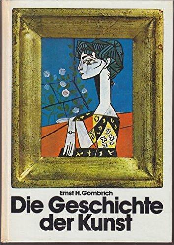Die Geschichte der Kunst von Ernst H. Gombrich ( 1977 )