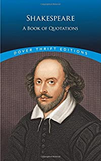 Shakespeare: A Book of Quotations (Dover Thrift Editions)
