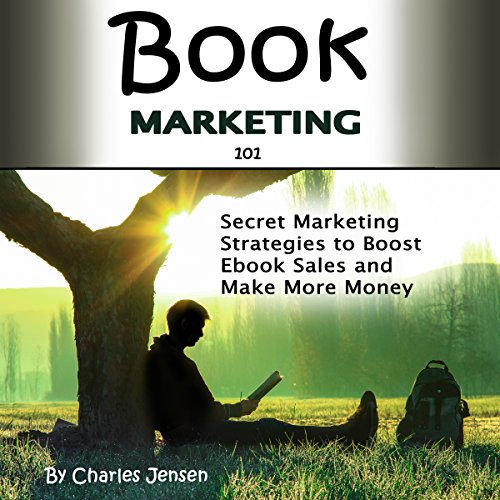 Book Marketing 101: Secret Ebook Marketing Strategies to Boost Ebook Sales and Make More Money audiobook cover art
