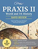 Praxis II World and US History Content Knowledge (5941) Rapid Review Study Guide: Comprehensive Review with Practice Test Questions