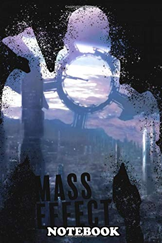 """Notebook: Mass Effect , Journal for Writing, College Ruled Size 6"""" x 9"""", 110 Pages"""