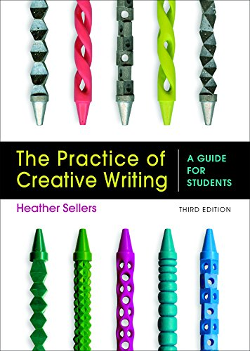 Compare Textbook Prices for The Practice of Creative Writing: A Guide for Students Third Edition ISBN 9781319040161 by Sellers, Heather
