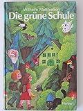 Die grüne Schule. Märchen zum Lesen und Vorlesen