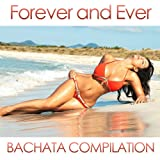 Forever And Ever: Bachata Compilation