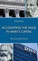 Accounting for Value in Marx's Capital: The Invisible Hand (Heterodox Studies in the Critique of Political Economy)