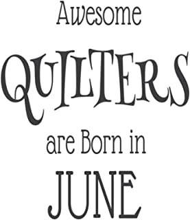 Awesome Quilters Are Born In June: Quilt Makers Novelty Birthday Gift Notebook