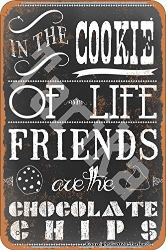 Plaque décorative Tarika In The Cookie Of Life Friends Are The Chocolate Chips Iron 20,3 x 30,5 cm
