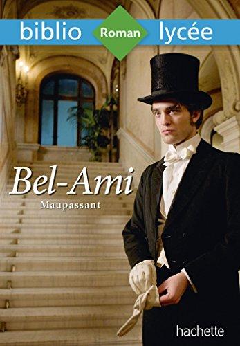 Bibliolycée - Bel-Ami, Guy de Maupassant