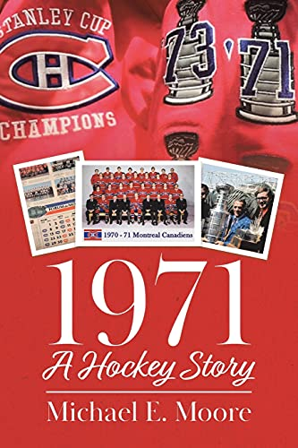 Compare Textbook Prices for 1971 - A Hockey Story  ISBN 9780228851295 by Moore, Michael E