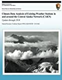 Climate Data Analysis of Existing Weather Stations in around the Central Alaska Network (CAKN) Update through 2010