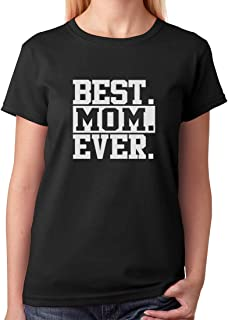 Best Mom Ever Unique Gift Idea Coffee Mug for Mother's Day or Birthday Tea Women T-Shirt