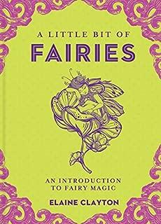 A Little Bit of Fairies: An Introduction to Fairy Magic (Little Bit Series)