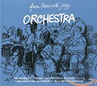 Orchestra: from Paris With Jazz