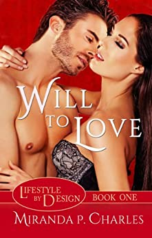 Will To Love (Lifestyle by Design Book 1) by [Miranda P. Charles]