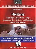 Héritage - Testament  - Donations: Comment léguer vos biens ? Comment choisir ?...