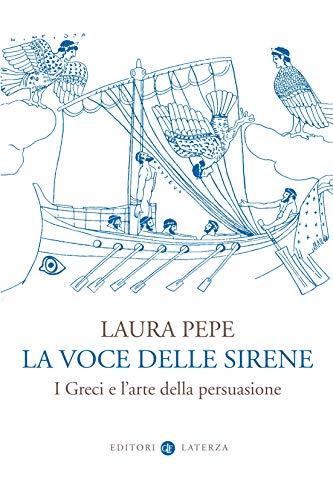 La voce delle Sirene: I Greci e l'arte della persuasione