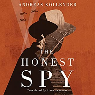 The Honest Spy                   By:                                                                                                                                 Andreas Kollender,                                                                                        Steve Anderson - translator                               Narrated by:                                                                                                                                 Malcolm Hillgartner                      Length: 12 hrs and 12 mins     831 ratings     Overall 4.2