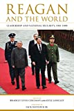 """Reagan and the World: Leadership and National Security, 1981€""""1989 (Studies In Conflict Diplomacy Peace)"""