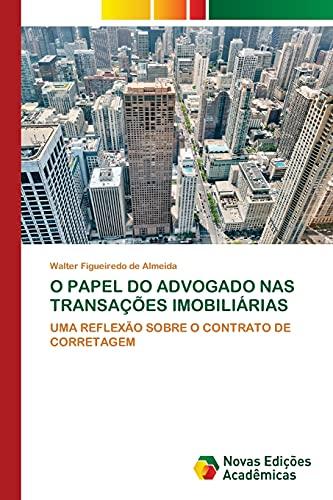 O Papel Do Advogado NAS Transações Imobiliárias: UMA REFLEXÃO SOBRE O CONTRATO DE CORRETAGEM