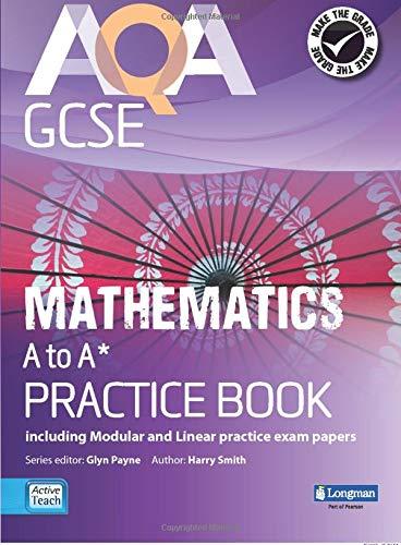 AQA GCSE Mathematics A-A* Practice Book: including Modular and Linear Practice Exam Papers (AQA GCSE Maths 2010) download ebooks PDF Books