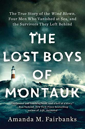 Compare Textbook Prices for The Lost Boys of Montauk: The True Story of the Wind Blown, Four Men Who Vanished at Sea, and the Survivors They Left Behind  ISBN 9781982103231 by Fairbanks, Amanda M.