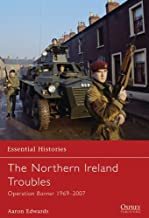 The Northern Ireland Troubles: Operation Banner 1969–2007 (Essential Histories Book 73)