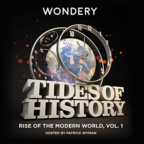 Tides of History: Rise of the Modern World, Volume 1 cover art