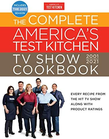 The Complete America s Test Kitchen TV Show Cookbook 2001 2021 Every Recipe from the HIt TV product image