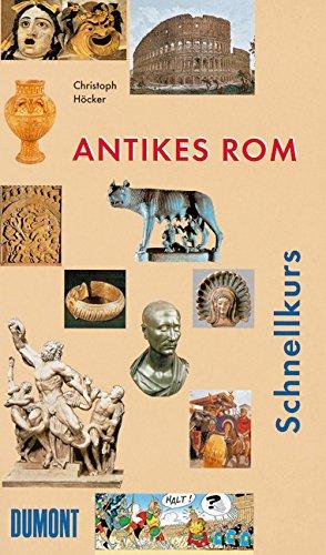 DuMont Schnellkurs Antikes Rom (Schnellkurse, Band 510)