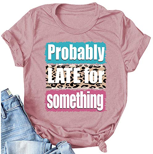 Probably Late for Something Pullover - Women Crew Neck Funny Saying Mom Life Graphic Sweatshirt Tops (tshirt1-rose, XL)